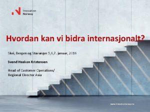 Hvordan kan vi bidra internasjonalt Skei Bergen og