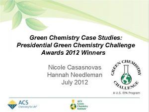Green Chemistry Case Studies Presidential Green Chemistry Challenge