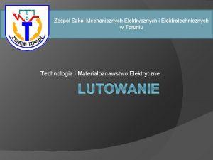 Zesp Szk Mechanicznych Elektrycznych i Elektrotechnicznych w Toruniu
