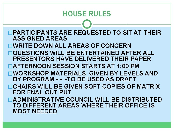 HOUSE RULES PARTICIPANTS ARE REQUESTED TO SIT AT
