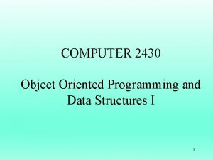 COMPUTER 2430 Object Oriented Programming and Data Structures