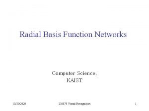 Radial Basis Function Networks Computer Science KAIST 10302020