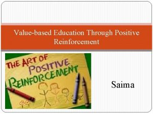 Valuebased Education Through Positive Reinforcement Saima Hypothesis Positive