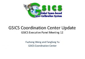 GSICS Coordination Center Update GSICS Executive Panel Meeting