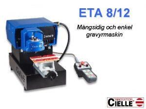 ETA 812 Mngsidig och enkel gravyrmaskin ETA egenskaper