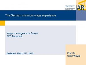 The German minimum wage experience Wage convergence in