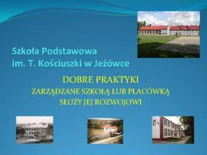 Szkoa Podstawowa im T Kociuszki w Jewce DOBRE