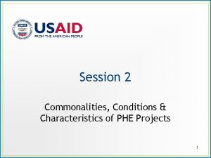 Session 2 Commonalities Conditions Characteristics of PHE Projects
