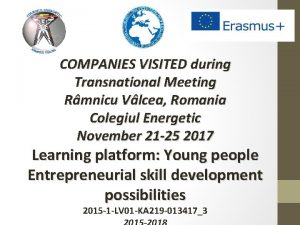COMPANIES VISITED during Transnational Meeting Rmnicu Vlcea Romania