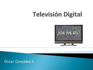 Televisin Digital scar Gonzlez S Plan Nacional de