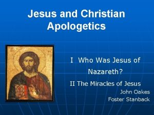 Jesus and Christian Apologetics I Who Was Jesus