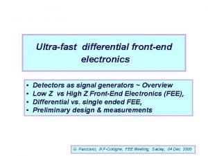 Ultrafast differential frontend electronics Detectors as signal generators