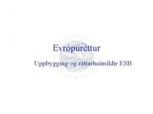 Evrpurttur Uppbygging og rttarheimildir ESB Forsaga ESB Tilraunir
