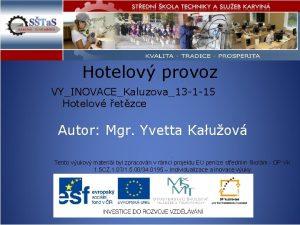 Hotelov provoz VYINOVACEKaluzova13 1 15 Hotelov etzce Autor