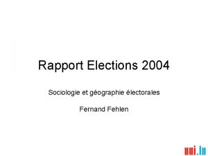 Rapport Elections 2004 Sociologie et gographie lectorales Fernand