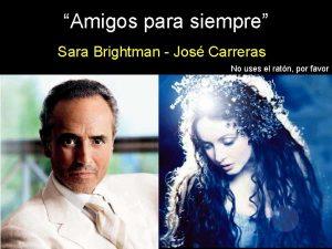Amigos para siempre Sara Brightman Jos Carreras No