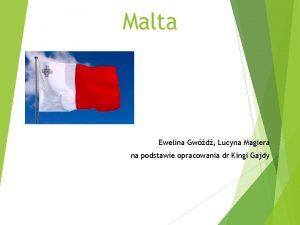 Malta Ewelina Gwd Lucyna Magiera na podstawie opracowania