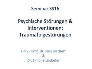 Seminar SS 16 Psychische Strungen Interventionen Traumafolgestrungen Univ