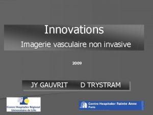 Innovations Imagerie vasculaire non invasive 2009 JY GAUVRIT