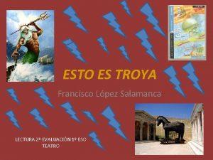 ESTO ES TROYA Francisco Lpez Salamanca LECTURA 2