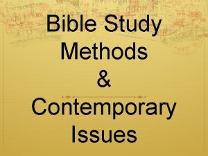 Bible Study Methods Contemporary Issues Welcome to Bible