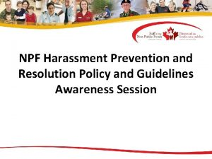 NPF Harassment Prevention and Resolution Policy and Guidelines