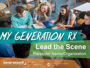 Lead the Scene Presenter NameOrganization Medications can help