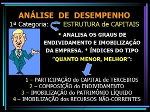 ANLISE DE DESEMPENHO 1 Categoria ESTRUTURA de CAPITAIS