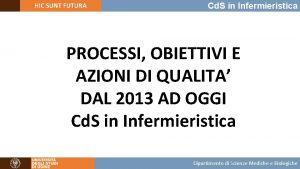 HIC SUNT FUTURA Cd S in Infermieristica PROCESSI
