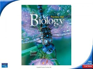 Biology Slide 1 of 40 Copyright Pearson Prentice