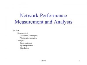 Network Performance Measurement and Analysis Outline Measurement Tools