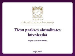 Tiesu prakses aktualittes bvniecb Mg iur Sandis Brtaitis