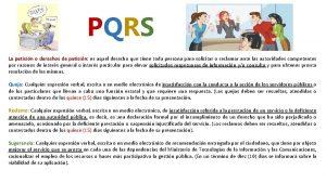 PQRS La peticin o derechos de peticin es
