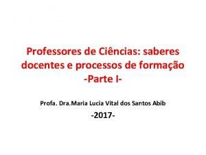 Professores de Cincias saberes docentes e processos de