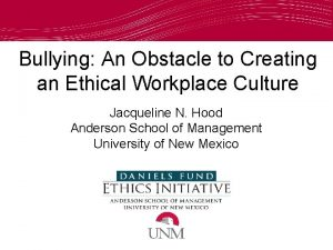 Bullying An Obstacle to Creating an Ethical Workplace