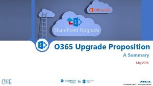 Share Point Upgrade O 365 Upgrade Proposition A