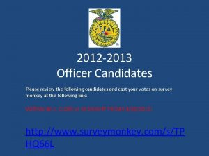 2012 2013 Officer Candidates Please review the following