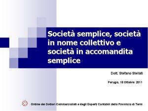 Societ semplice societ in nome collettivo e societ
