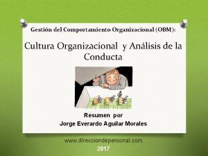 Gestin del Comportamiento Organizacional OBM Cultura Organizacional y