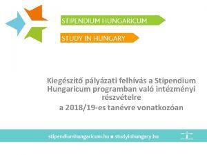 Kiegszt plyzati felhvs a Stipendium Hungaricum programban val