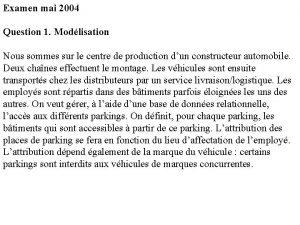 Examen mai 2004 Question 1 Modlisation Nous sommes