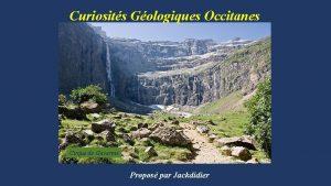 Curiosits Gologiques Occitanes Cirque de Gavarnie Propos par