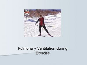 Pulmonary Ventilation during Exercise Ventilation in Steady Rate