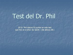 Test del Dr Phil El Dr Phil obtuvo