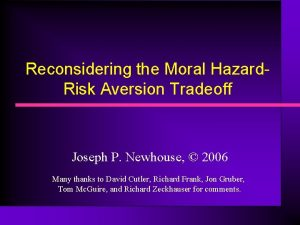 Reconsidering the Moral Hazard Risk Aversion Tradeoff Joseph