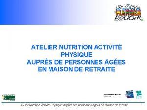 ATELIER NUTRITION ACTIVIT PHYSIQUE AUPRS DE PERSONNES GES