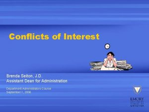Conflicts of Interest Brenda Seiton J D Assistant