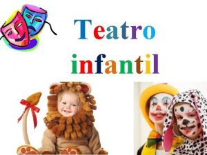 Teatro infantil Teatro infantil sta es una rama