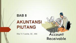 BAB 8 AKUNTANSI PIUTANG Rita Tri Yusnita SE