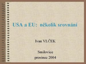 USA a EU nkolik srovnn Ivan VLEK Smilovice